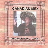 Canadian Mex by J. Carr