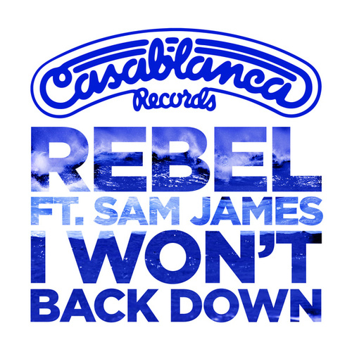 I Won't Back Down by Rebel