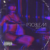 Best Pu$$y - Single by Problem