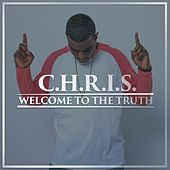 Welcome to the Truth by C.H.R.I.S.