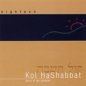 Kol Hashabbat-Voice of the Sabbath by Dan Nichols and Eighteen