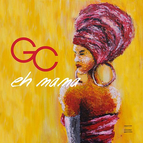 Eh Mama by GC