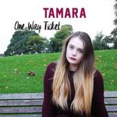 One Way Ticket by Tamara