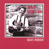 Beats Workin' by Mike Dowling