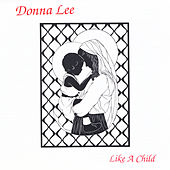 Like a Child by Donna Lee
