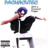 Pachacutec Mp3's Kraziest Nigga by Don Cutec