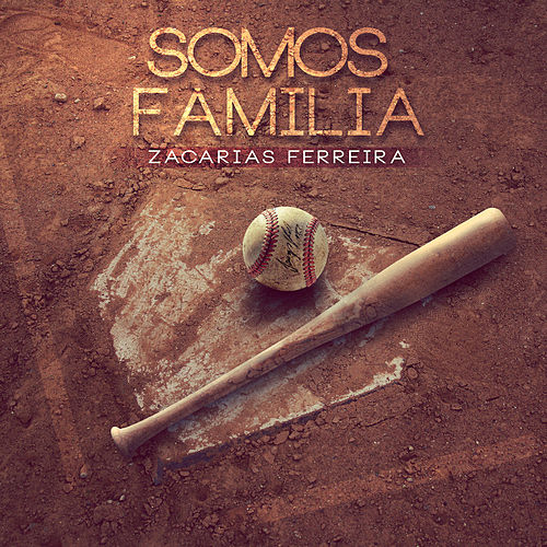 Somos Familia - Single by Zacarias Ferreira