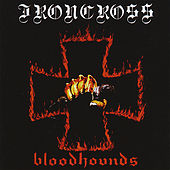 Bloodhounds by Iron Cross