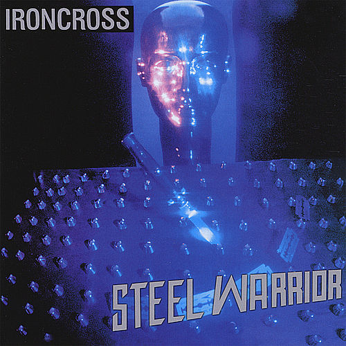 Steel Warrior by Iron Cross