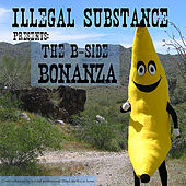 The B-Side Bonanza by Illegal Substance