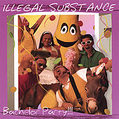 Bachelor Party by Illegal Substance