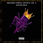Unsigned Female Artists, Vol. 2: Hosted by DJ Yung Cue by Various Artists