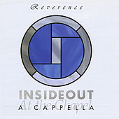 Reverence by Insideout a Cappella