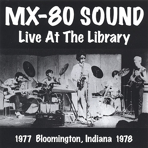 Live At the Library by MX-80 Sound