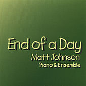 End of a Day by Matt Johnson