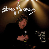 Turning Stone Live 2006 by Benny Mardones