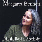 Take the Road to Aberfeldy by Margaret Bennett