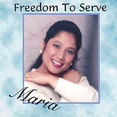 Freedom to Serve by Maria