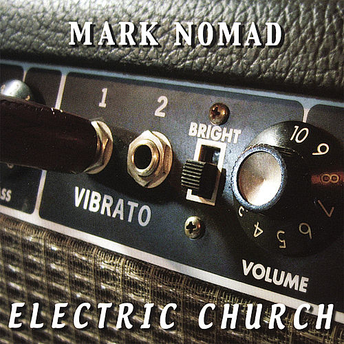 Electric Church by Mark Nomad