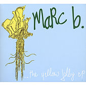 The Yellow Jelly E.P. by Marc B