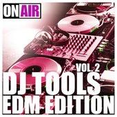 DJ Tools Vol. 2 (EDM Edition) by Various Artists