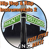 Hip Hop & Rap Instrumentals 2(Free Style Beats) by Inc. Main St. Records