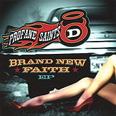 Brand New Faith Ep by Mat d. and the Profane Saints