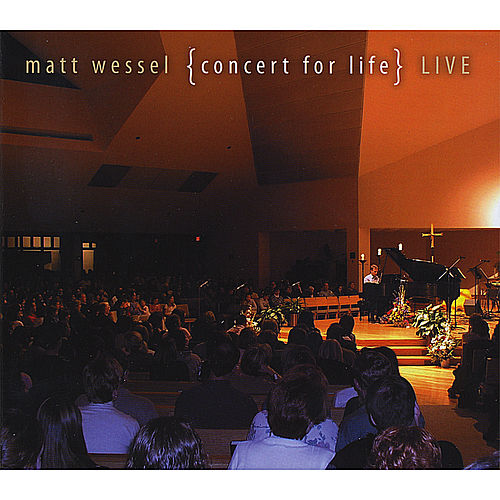 Concert for Life Live by Matt Wessel