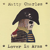 Lover in Arms by Matty Charles