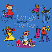 Songs for Your Busy Day by Music By Mommies