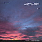 Meditation & Relaxation Baroque & Classical Music Vol. 2 by The Music