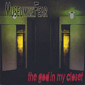 The God in My Closet by Museum of Fear