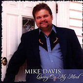 Leaving On My Mind by Mike Davis
