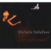 Transformed by Michelle Dellafave