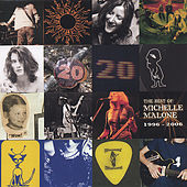 Best of Michelle Malone 1997-2006 (Disc 2) by Michelle Malone