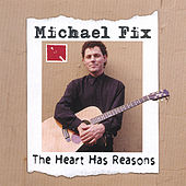 The Heart Has Reasons by Michael Fix