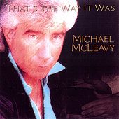That's the Way It Was by Michael McLeavy