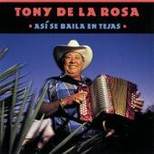 Así Se Baila En Tejas by Tony De La Rosa