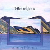 Almost Home by Michael Jones