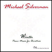 Winter: Piano Music for Christmas by Michael Silverman