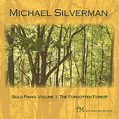 Solo Piano, Volume 1: the Forgotten Forest by Michael Silverman