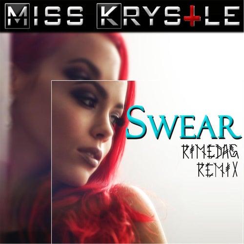 Swear (Rimedag Remix) by Miss Krystle