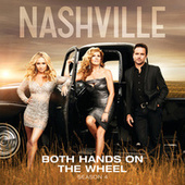 Both Hands On The Wheel by Nashville Cast