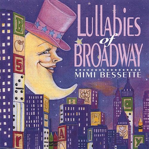 Lullabies of Broadway by Mimi Bessette