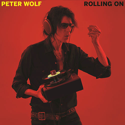 Rolling On by Peter Wolf