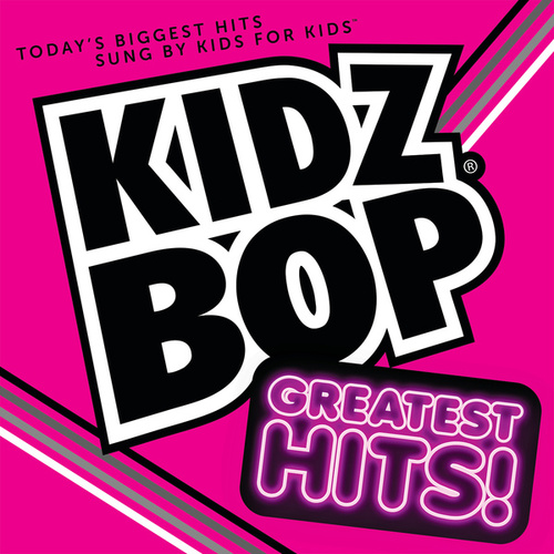 KIDZ BOP Greatest Hits! by KIDZ BOP Kids