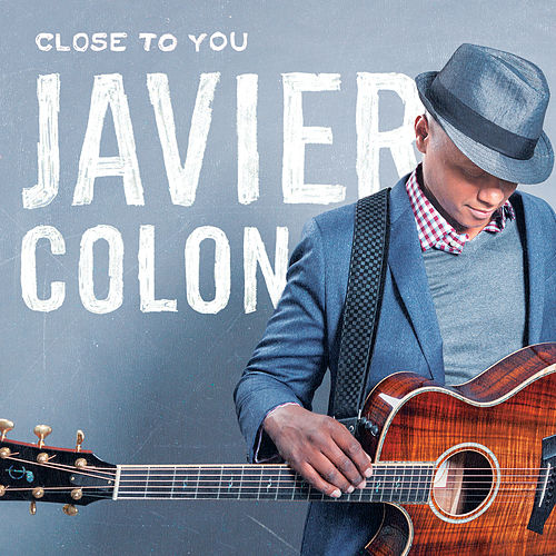 Close To You by Javier Colon