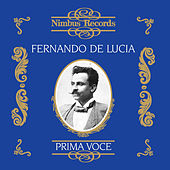 Fernando De Lucia (Recorded 1902 - 1909) by Various Artists