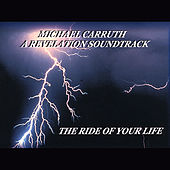 A Revelation Soundtrack- the Ride of Your Life by Michael Carruth