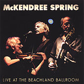 Live At the Beachland Ballroom by McKendree Spring